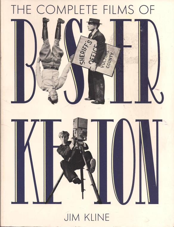 The Complete Films of Buster Keaton by Jim Kline