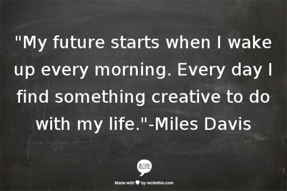 Miles Davis Quote Poster