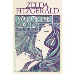 Save Me the Waltz by Zelda Fitzgerald Poster