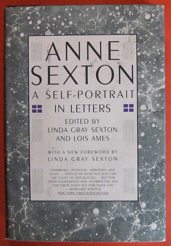 Anne Sexton A Self-Portrait in Letters at Pistil Books