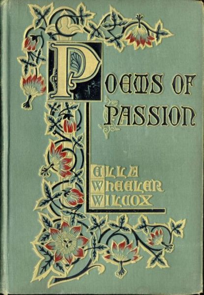 Poems of Passion  by Ella Wheeler Wilcox, 1883