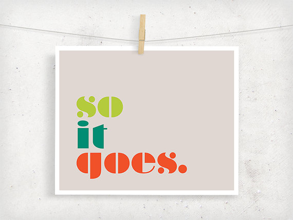 So It Goes Print by Islay's Terrace